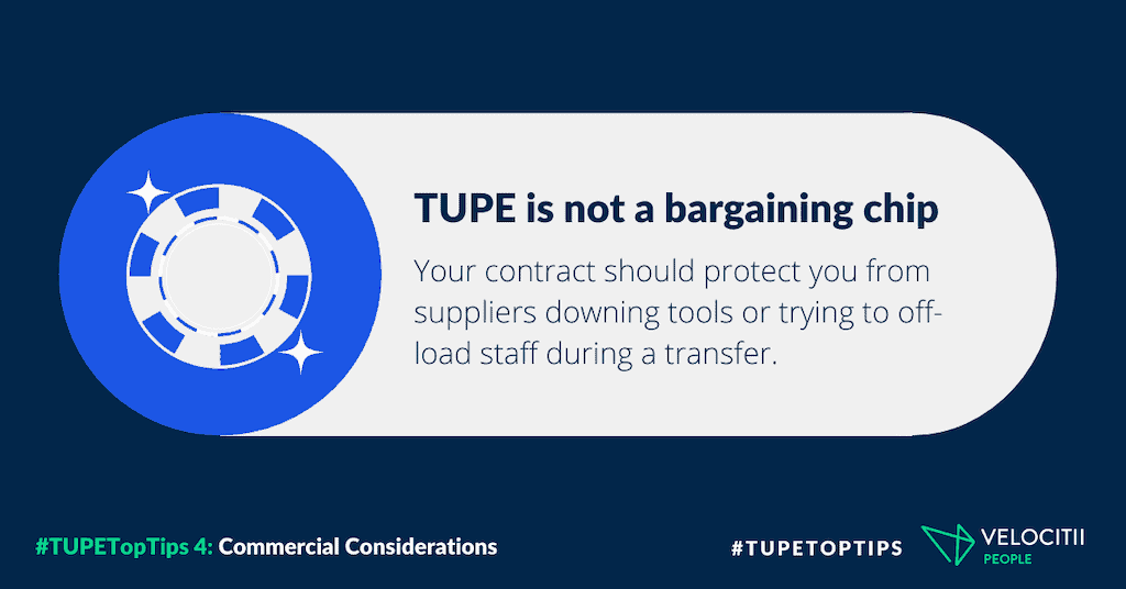 TUPE is not a bargaining chip: your contract should protect you from suppliers downing tools or trying to off-load staff during a transfer.