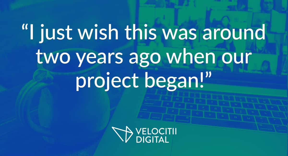 """A quote stating """"I just wish this was around two years when our project began!"""" and a photograph of a group video call."""